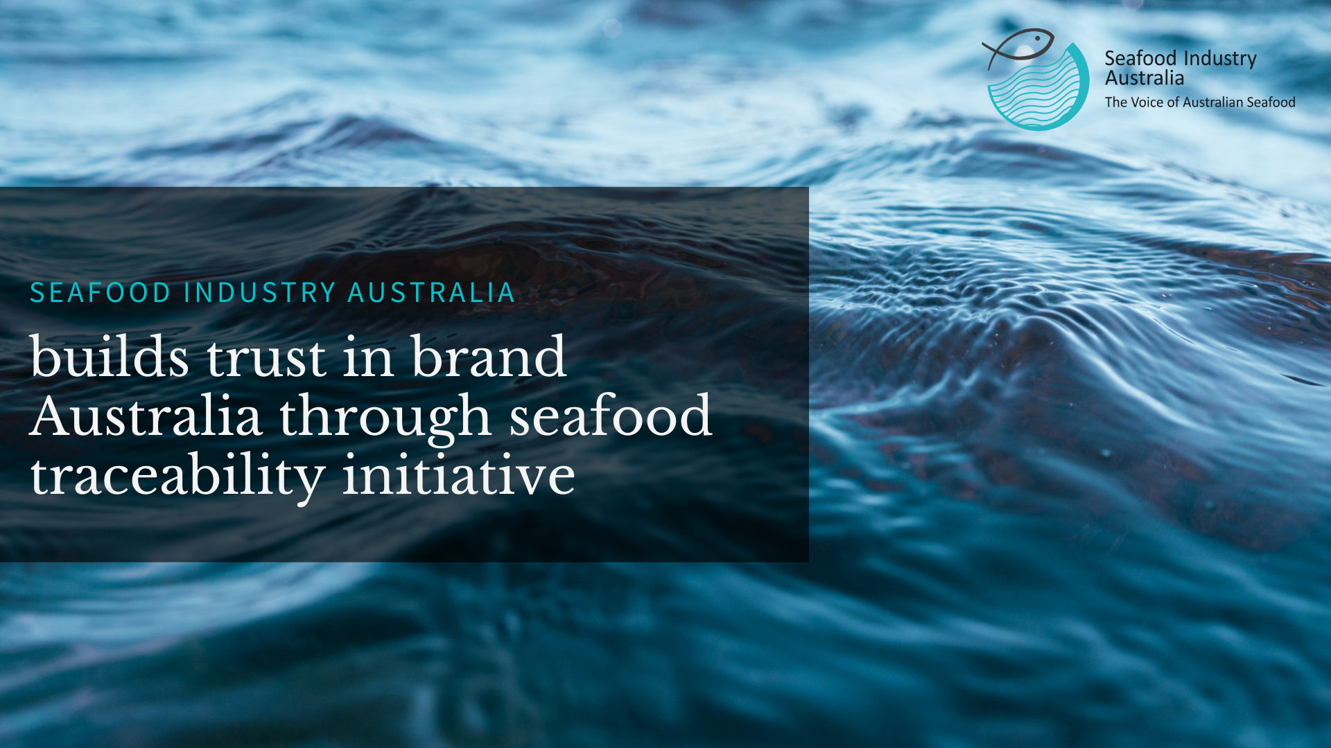 Seafood Industry Australia builds trust in brand Australia through seafood traceability initiative